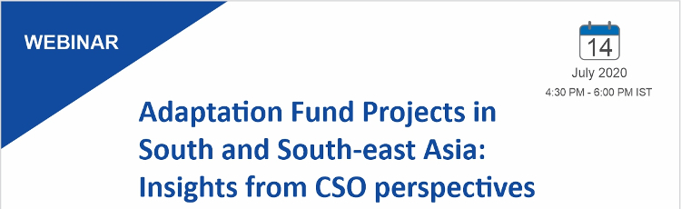Webinar on 'Adaptation Fund projects in South and SoutheastAsia: Insights from CSO perspectives'